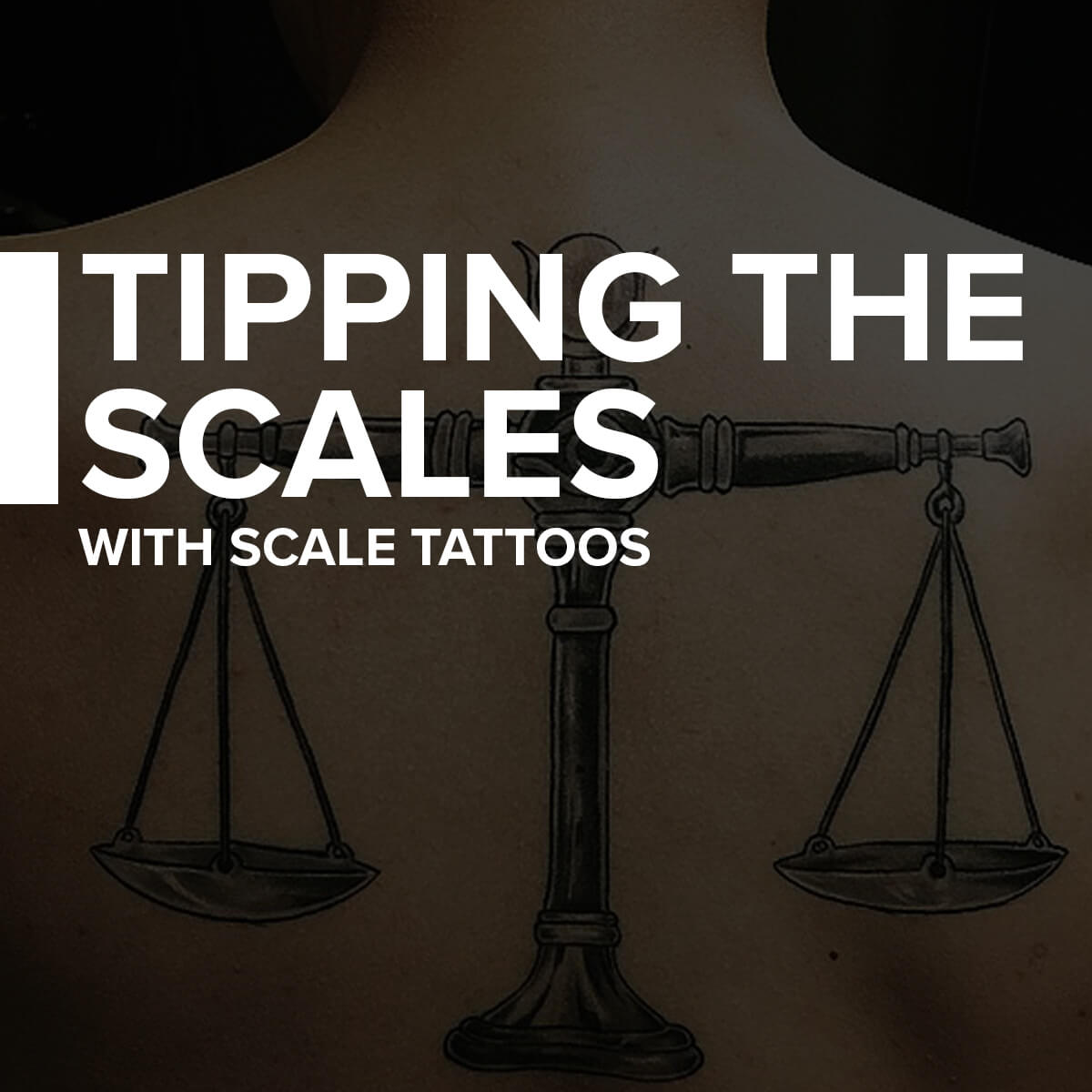 Tip The Scales In Your Favor With Scale Tattoos Custom Tattoo Design
